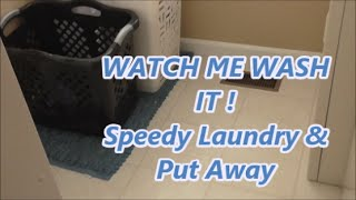 SPEED LAUNDRY - MOTIVATIONAL- & PUTTING AWAY/LET'S VAC!