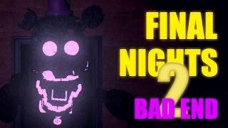 Final Nights 2 | BAD END | I'VE LOST MY MIND!