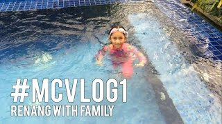 #MCVLOG1   RENANG WITH FAMILY