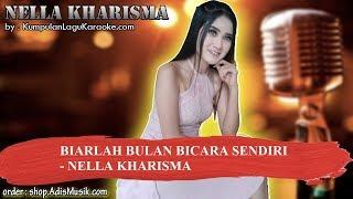 BIARLAH BULAN BICARA SENDIRI - NELLA KHARISMA Karaoke
