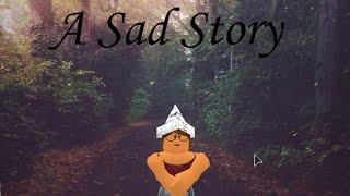 Sad story ROBLOX