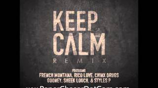 DJ Kay Slay - Keep Calm Remix (ft. French Montana, Styles P, Rico Love, Sheek Louch, Chinx)