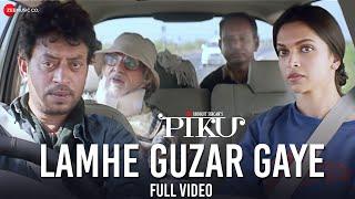 Lamhe Guzar Gaye - Full Video | Piku | Amitabh Bachchan, Irrfan Khan & Deepika Padukone width=