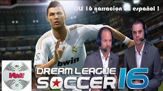 Dream league soccer 2016 Narracion en español | DLS 2016 narracion en español