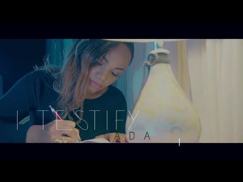 I Testify ( The Official Video) | Ada