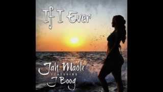 getlinkyoutube.com-Jah Maoli - If I Ever (feat J Boog)