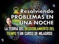 Un Curso de Milagros: Resolviendo problemas en una noche.
