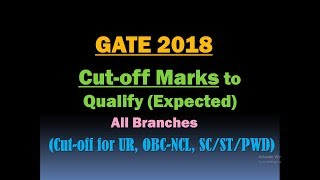 GATE 2018 Cut Off Marks For All Branches (EC, CS,ME,EE,IN,CE,CH,BT) For (UR, OBC-NCL, SC/ST/PWD)