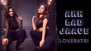 Akh Lad Jaave | Loveratri | Bollywood Dance | LiveToDance with Sonali