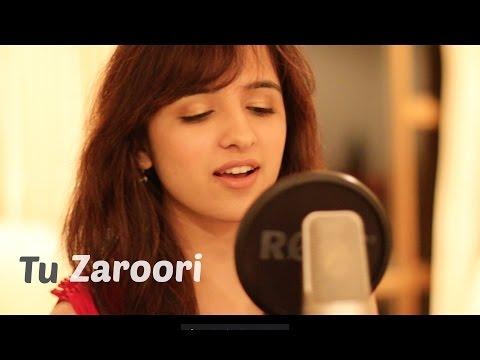 Tu Zaroori - Zid | Female Cover by Shirley Setia ft. Arjun Bhat | (Sunidhi Chauhan, Sharib - Toshi)