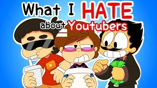 What I HATE About YouTubers | Animation