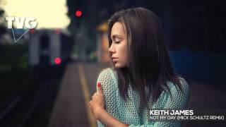 getlinkyoutube.com-Keith James - Not My Day (Mick Schultz Remix)