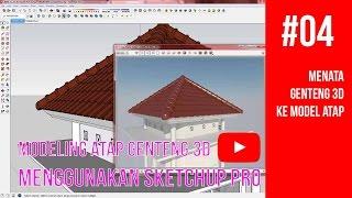 Tutorial SketchUp - 04 Menata Genteng 3D ke Model Atap