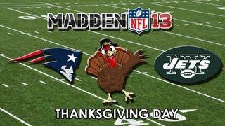 getlinkyoutube.com-THANKSGIVING DAY - MADDEN 13: New England Patriots vs. New York Jets