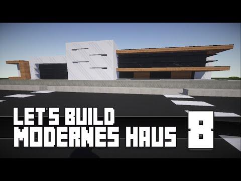 Minecraft :: Modernes Haus Bauen :: German/Deutsch #8 [Teil 1]