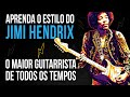 DIA DO ROCK: COMO TOCAR NO ESTILO JIMI HENDRIX