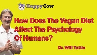 How Vegan Diet Affects The Psychology of Humans: Dr. Will Tuttle