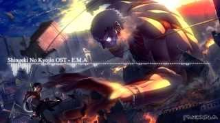 Attack On Titan / Shingeki No Kyojin OST - E.M.A