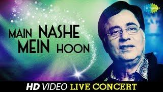 getlinkyoutube.com-Main Nashe Mein Hoon | Jagjit Singh | Live Concert Video