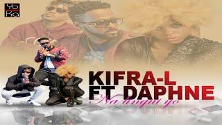 Kifra-L Ft. Daphné - Na Lingui Yo