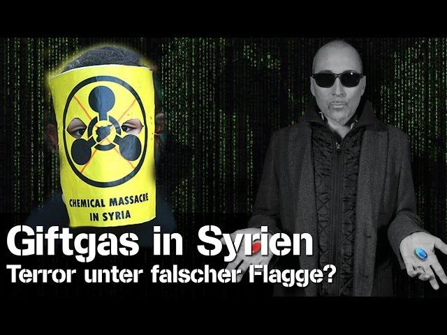 Giftgas in Syrien - Terror unter falscher Flagge?