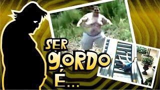 getlinkyoutube.com-Ser gordo É...  FULL HD!