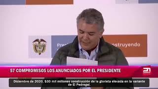 57 COMPROMISOS LOS ANUNCIADOS POR EL PRESIDENTE