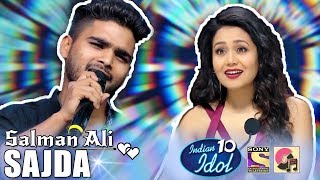 Sajda   Salman Ali   Indian Idol 10   Neha Kakkar   Sony TV   2018