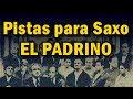 Pistas para Saxo - El Padrino (Pista para Tocar Saxo)