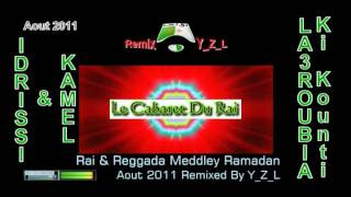 getlinkyoutube.com-Rai Reggada 2011 Cheb Idrissi & Cheb Kamel - La3roubia Ki Kounti Remix By Y_Z_L