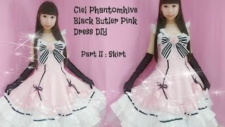 Fancy anime costume DIY - How to Sew Ciel Phantomhive Black Butler Pink Dress Part II: Skirt