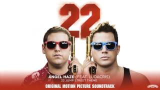 Angel haze - 22 Jump Street (ft. Ludacris)