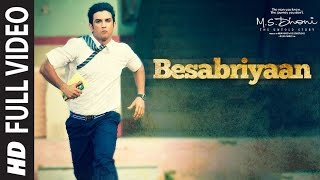 BESABRIYAAN Full Video Song | M. S. DHONI - THE UNTOLD STORY | Sushant Singh Rajput width=