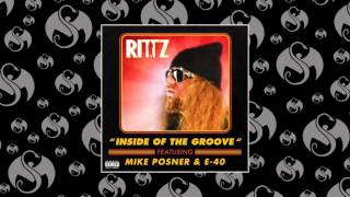 Rittz - Inside of The Groove (ft. Mike Posner & E-40)