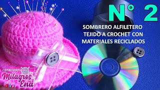 getlinkyoutube.com-COMO HACER UN SOMBRERO ALFILETERO CON LATA Y CD RECICLADOS