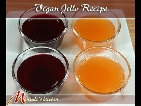 Vegan Jello (Gelatin Free) Recipe by Manjula