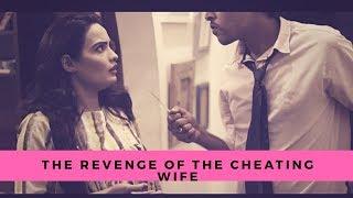 Revenge of the Cheating Wife | Short Film
