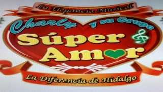 getlinkyoutube.com-Super Amor de Charly (  MIX BANDA )