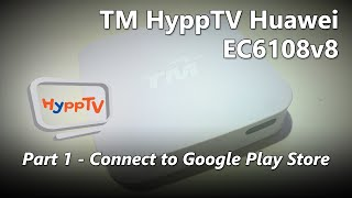getlinkyoutube.com-Part 1 - Connecting your TM HyppTV Huawei EC6108v8 Set-top Box to the Play Store