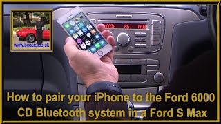 How to pair your iPhone to the Ford 6000 CD Bluetooth system in a Ford S Max
