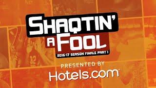 Shaqtin' A Fool Best Of 2016/17 Season