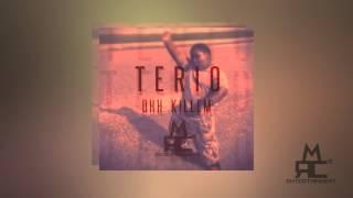 Terio - Ooh Kill Em'