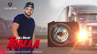 Tralla || Gill Goldy || Lyrical Video || New Punjabi Song 2018 || GS 23 Records