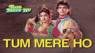 Tum Mere Ho - Tum Mere Ho   Aamir Khan & Juhi Chawla   Udit Narayan & Anupama Deshpande