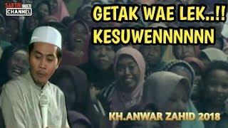 GET4K WAE LEK,KESUWEN  !! Pengajian Super M4knyus KH Anwar Zahid Januari 2018