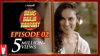Bang Baaja Baaraat - Full Episode 02