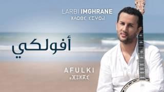 getlinkyoutube.com-Larbi Imghrane - Afulki (Official Audio) | العربي إمغران - افولكي