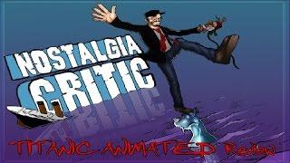 getlinkyoutube.com-Nostalgia Critic: Titanic Animated Movie