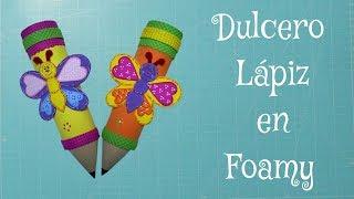 DIY Dulcero Lapiz en Foami, Goma Eva, Microporoso, Easy Crafts