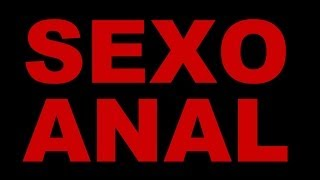 Sexo Anal - Vídeo sobre sexo anal, Sexo anal é pecado? Sexo anal faz bem? width=